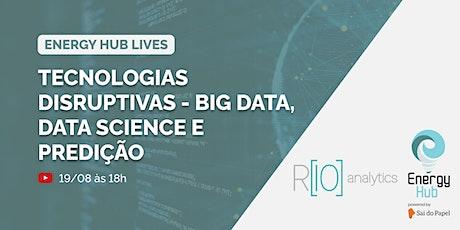 Webinar: Tecnologias Disruptivas - Big Data, Data Science e Predição Tickets