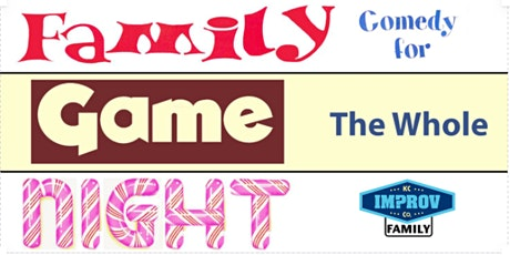 Family Game Night! Comedy for the Whole Family! tickets