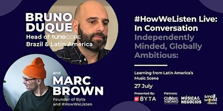 #HowWeListen Live: In Conversation with Bruno Duque (TuneCore) tickets