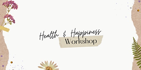 Health & Happiness Workshop tickets