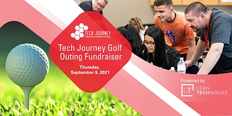 Tech Journey Golf Outing Fundraiser Presented by Lean TECHniques tickets