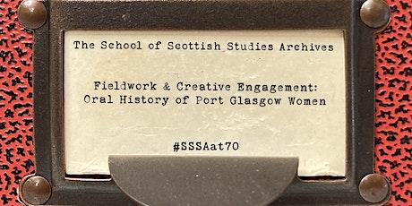 Fieldwork & Creative Engagement: Oral History of Port Glasgow Women tickets