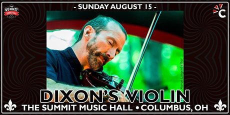 DIXON'S VIOLIN at The Summit Music Hall - Sunday August 15 tickets