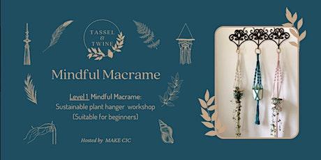Level 1 Mindful Macramé Sustainable Plant Hanger Workshop tickets