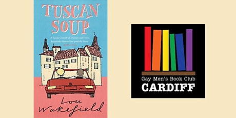 """Gay Men's Book Club Cardiff reads """"Tuscan Soup"""" by Lou Wakefield tickets"""