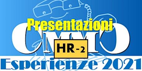 """Presentazioni Esperienze n.6 - Premi  """"HR digital & agile"""" CMMC 2021 biglietti"""
