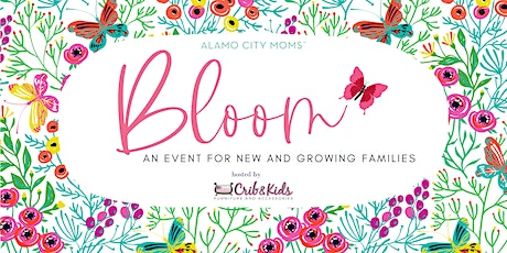 Bloom - An Event for New and Growing Families tickets