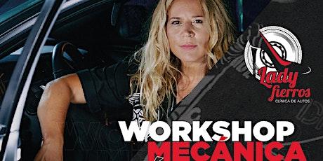Workshop MECÁNICA BÁSICA DEL AUTO para que salgas confiada a la ruta entradas