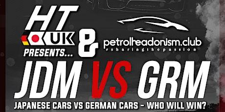 JDM vs GRM SHOWCARS - HT UK & PETROLHEADONISM.CLUB tickets