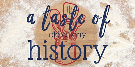 A Taste of Old Colony History tickets