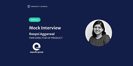 Webinar: Mock Interview with fmr Expedia Director of Product tickets