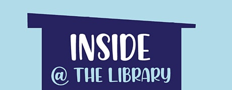 Inside @ the Library for School Age tickets
