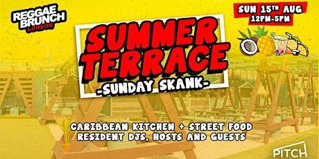 Reggae brunch - Summer Terrace - Sunday Skank - SUN 15TH AUGUST tickets