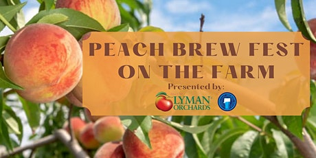 Peach Brew Fest on the Farm @ Lyman Orchards tickets