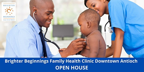 Open House: Brighter Beginnings Family Health Clinic Downtown Antioch tickets