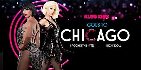 Klub Kids Newcastle Presents: CHICAGO Feat Brooke Lynn & Nicky Doll (18+) tickets