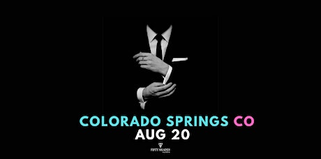 Fifty Shades Live|Colorado Springs, CO tickets