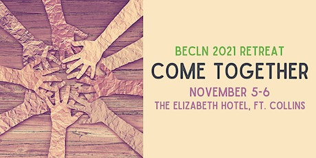 Come Together: BECLN 2021 Retreat tickets