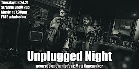 Unplugged Night acoustic open mic feat: Matt Nunemaker tickets
