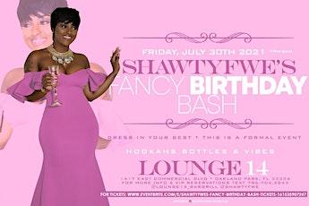 Shawtyfwe's fancy birthday bash tickets