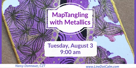 Zentangle MapTangling with Metallics August 3 tickets