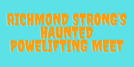 Richmond Strong's Haunted Powerlifting Meet tickets
