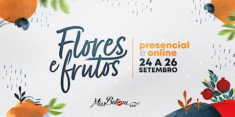 Miss Batom 2021 - Flores e Frutos tickets