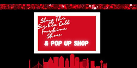 Slay The Sickle Cell Fashion Show  & Pop Up Shop tickets