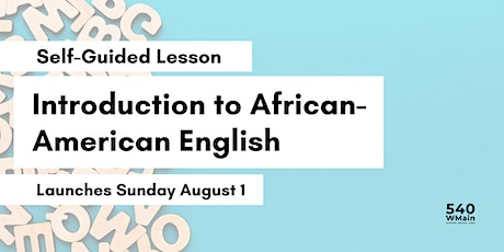 Introduction to African American English (Self-Guided Course) tickets