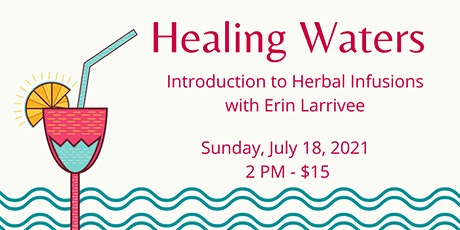 Healing Waters: Introduction to Herbal Infusions tickets
