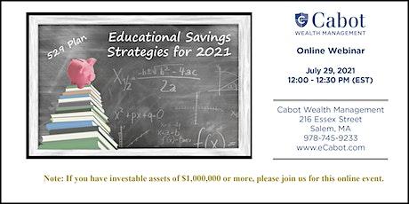 Educational Savings Strategies for 2021 tickets