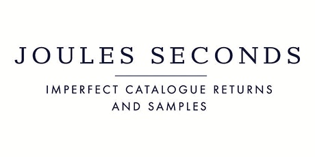 Joules Seconds  clothing sale. tickets
