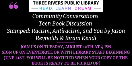 Community Conversation Teen Booktalk: Stamped: Racism, Antiracism, and You tickets