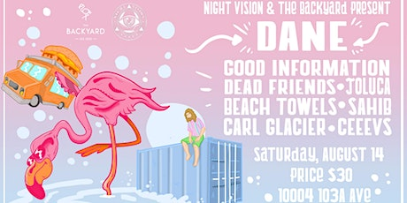 Night Vision + The Backyard Presents: DANE + GOOD INFORMATION + MORE tickets
