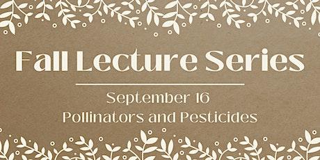 Lecture: Pollinators & Pesticides tickets