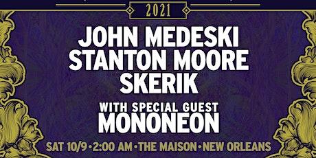 L4LM presents John Medeski, Stanton Moore & Skerik w/Special Guest Mononeon tickets