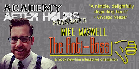 The Anti-Boss - Mike Maxwell; A Mock New Hire Orientation tickets