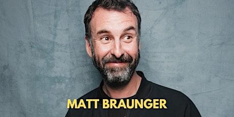 MATT BRAUNGER: OUT OF THE HOUSE TOUR tickets