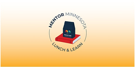Lunch and Learn: Mentoring Connector tickets