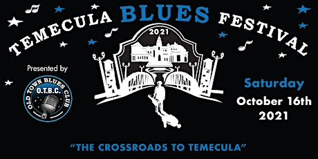 The Temecula Blues Festival #2  October 16th, 2021! tickets