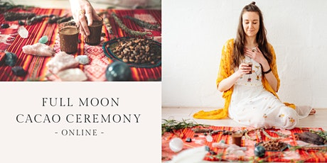 Cacao Ceremony ONLINE: Full Moon Vibes Tickets