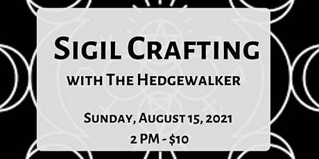 Sigil Crafting with The Hedgewalker tickets