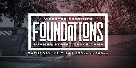 VibesYQR presents - FOUNDATIONS - Street Dance Camp tickets
