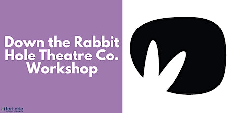 Down the Rabbit Hole Theatre Co. Workshop - Ages 8 -12 tickets