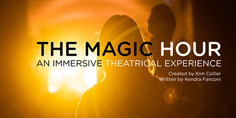 The Magic Hour: An Immersive Theatrical Experience tickets