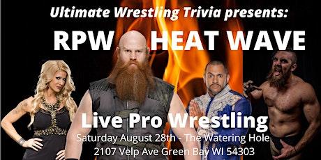 Ultimate Wrestling Trivia presents RPW Heat Wave tickets