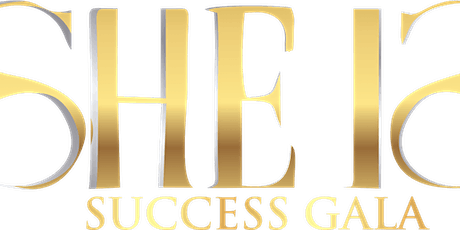 2nd Annual She Is Success Gala tickets