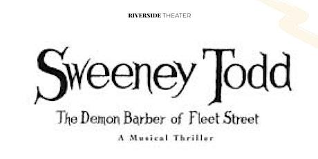 "Riverside Theatre Company presents ""Sweeney Todd"" tickets"
