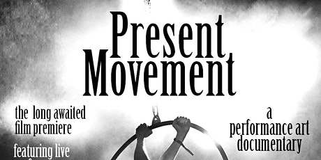 Present Movement - A Documentary Screening with Live Performances tickets