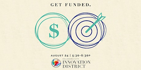 Get Funded - An event with the OKC Innovation District tickets